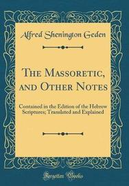 The Massoretic, and Other Notes by Alfred Shenington Geden image