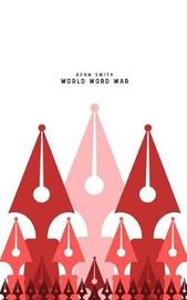World Word War by Adam Smith