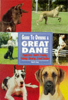Guide to Owning a Great Dane by Garth Lorg image