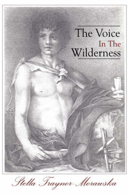 The Voice in the Wilderness by Stella Traynor-Morawska image