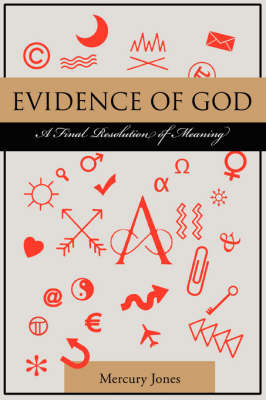 Evidence of God: A Final Resolution of Meaning by Mercury Jones image