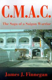 C.M.A.C.: A Saga of a Saigon Warrior by James J. Finnegan image
