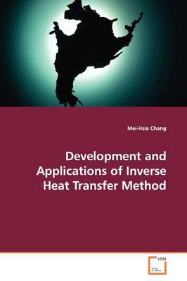 Development and Applications of Inverse Heat Transfer Method by Mei-Hsia Chang image