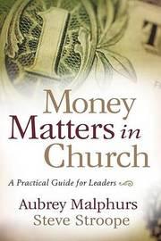 Money Matters in Church by Aubrey Malphurs
