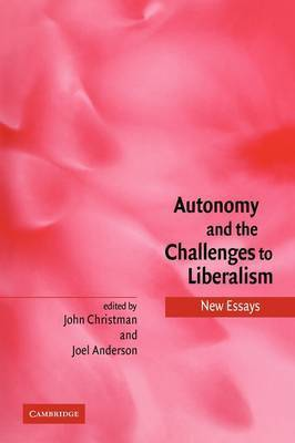 Autonomy and the Challenges to Liberalism