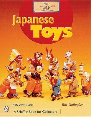 Japanese Toys: Amusing Playthings from the Past by William,C. Gallagher