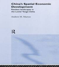 China's Spatial Economic Development by Andrew M. Marton