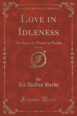 Love in Idleness, Vol. 2 of 3 by Iza Duffus Hardy