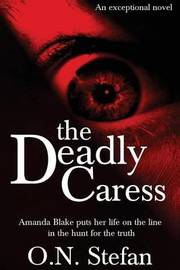 The Deadly Caress by O N Stefan