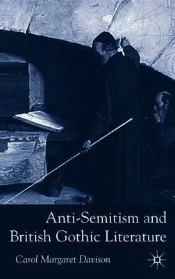 Anti-Semitism and British Gothic Literature by Carol Margaret Davison image