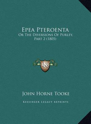 Epea Pteroenta: Or the Diversions of Purley, Part 2 (1805) by John Horne Tooke