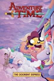 Adventure Time Original Graphic Novel Vol. 10: The Ooorient Express by Jeremy Sorese