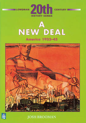 The New Deal: America 1932-45 2nd Booklet of Second Set by Josh Brooman