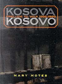 Kosova, Kosovo: Prelude to War 1966-1999 by Mary Motes image