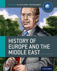 IB History of Europe and the Middle East Course Book: Oxford IB Diploma Programme by Mariam Habibi