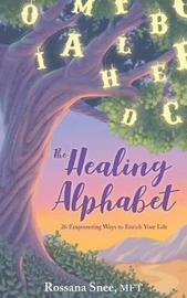 The Healing Alphabet by Rossana Snee image