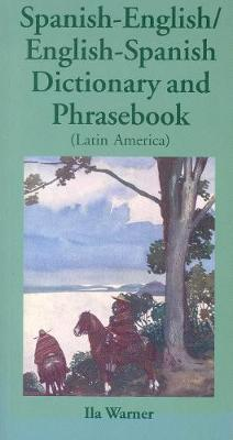 Spanish-English / English-Spanish Dictionary & Phrasebook (Latin American) by Ila Warner image
