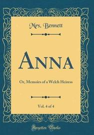 Anna, Vol. 4 of 4 by Mrs Bennett image
