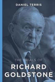 The Trials of Richard Goldstone by Daniel Terris