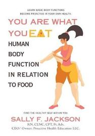 You Are What You Eat by Sally F Jackson