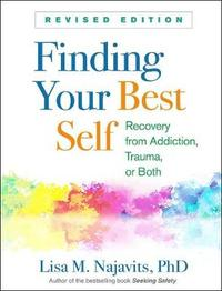 Finding Your Best Self, Revised Edition by Lisa M. Najavits