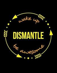 Wake Up Dismantle Be Awesome Cool Notebook for a Scaffolder, Legal Ruled Journal by Useful Occupations Books