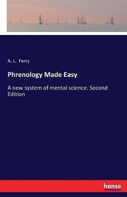 Phrenology Made Easy by A L Ferry
