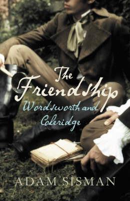 The Friendship: Wordsworth and Coleridge by Adam Sisman image