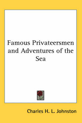 Famous Privateersmen and Adventures of the Sea by Charles H.L. Johnston image