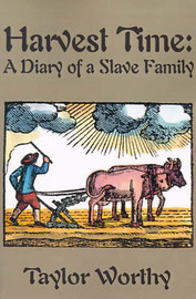 Harvest Time: A Diary of a Slave Family by Taylor Worthy image