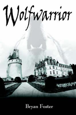 Wolfwarrior by Bryan Foster