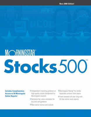 Morningstar Stocks 500: 2008 by Morningstar Inc.