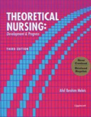 Theoretical Nursing: Development and Progress by Afaf Ibrahim Meleis