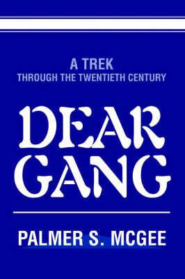 Dear Gang by Palmer S McGee