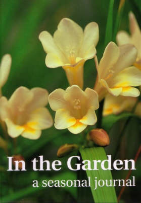 In the Garden: A Seasonal Journal by Dennis Greville