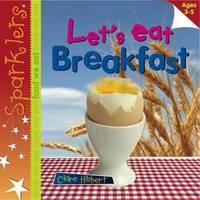 Let's Eat Breakfast by Clare Hibbert
