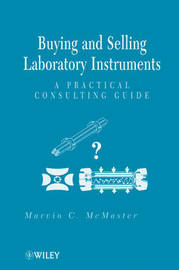 Buying and Selling Laboratory Instruments by Marvin C McMaster