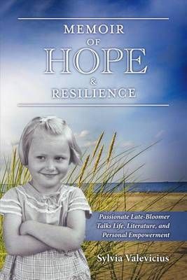 Memoir of Hope & Resilience by Sylvia Valevicius