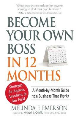 Become Your Own Boss in 12 Months by Melinda F. Emerson image