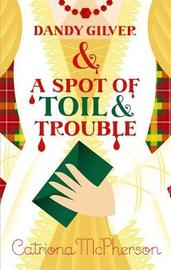 Dandy Gilver and a Spot of Toil and Trouble by Catriona McPherson image