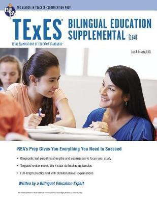 TExES Bilingual Education Supplemental (164) Book + Online by Luis A Rosado