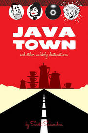 Java Town and Other Unlikely Destinations by Scott Saavedra image