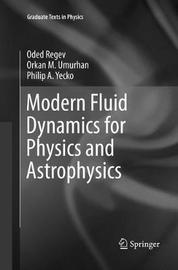 Modern Fluid Dynamics for Physics and Astrophysics by Oded Regev image