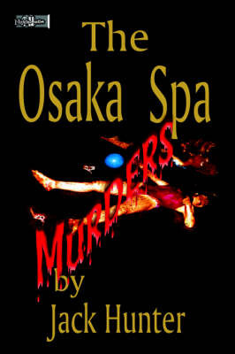 Osaka Spa Murders by Jack E. Hunter image