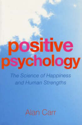 Positive Psychology: The Science of Happiness and Human Strengths by Alan Carr image