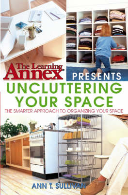 The Learning Annex Presents Uncluttering Your Space by The Learning Annex image