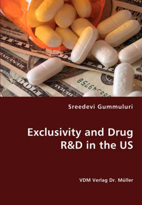 Exclusivity and Drug R&d in the Us by Sreedevi Gummuluri image