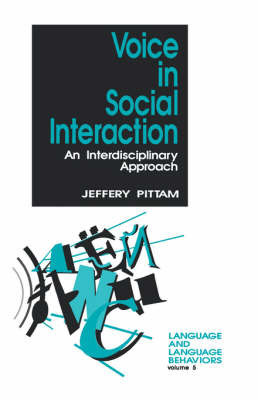 Voice in Social Interaction by Jeff Pittam