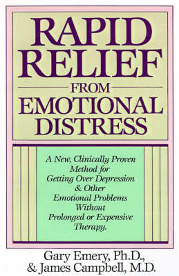 Rapid Relief from Emotional Distress by G. Emery