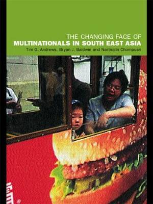 The Changing Face of Multinationals in South East Asia by Tim G Andrews